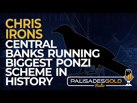 Chris Irons: Central Banks Running Biggest Ponzi Scheme in History