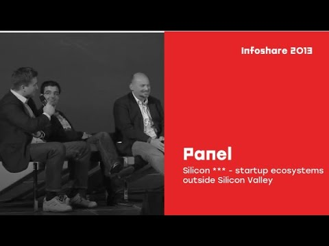 infoShare 2013: Panel dyskusyjny - Silicon *** - startup ecosystems outside Silicon Valley [EN]