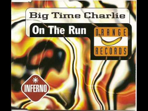 Big Time Charlie - On The Run (The 3 Jays Mix)