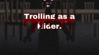 Trolling as a hider in bp (Breaking point mobile)