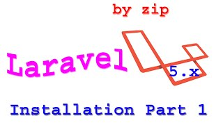 Laravel 5.x Installation by zip for beginners Part 1 | How to download laravel5.x