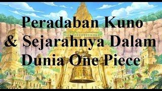 Peradaban Kuno & Sejarahnya Dalam Dunia One Piece