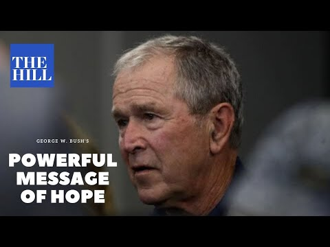 George W. Bush's powerful message of hope during the coronavirus pandemic