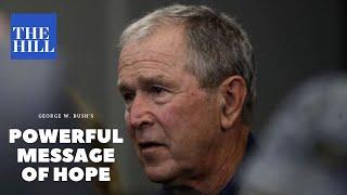 George W. Bush's powerful message of hope during the coronavirus pandemic