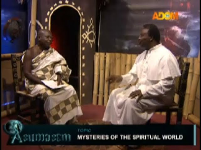 Mysteries of the Spiritual World – Asumasem on Adom TV (6-10-18)