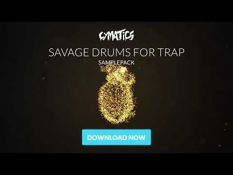 Cymatics - Savage Drums for Trap Gold Edit (Download)