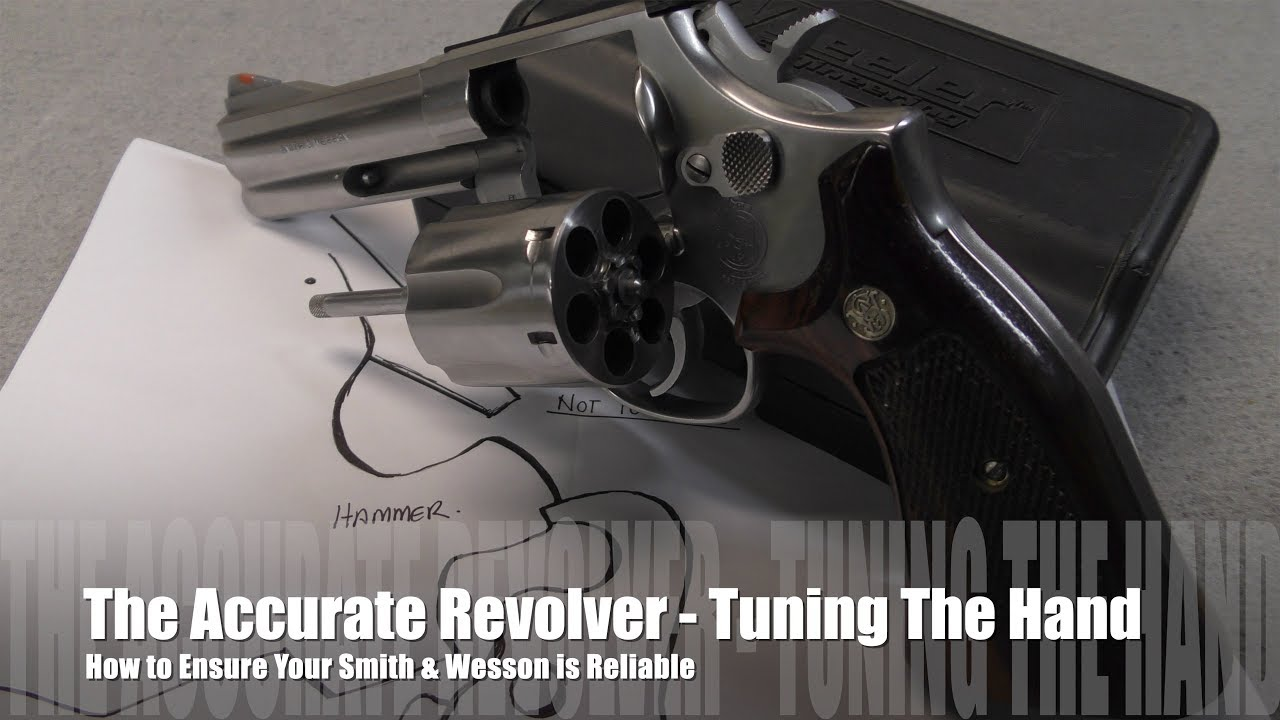 The Accurate Revolver - Use Your Hand! Smith & Wesson Repair & Maintenance