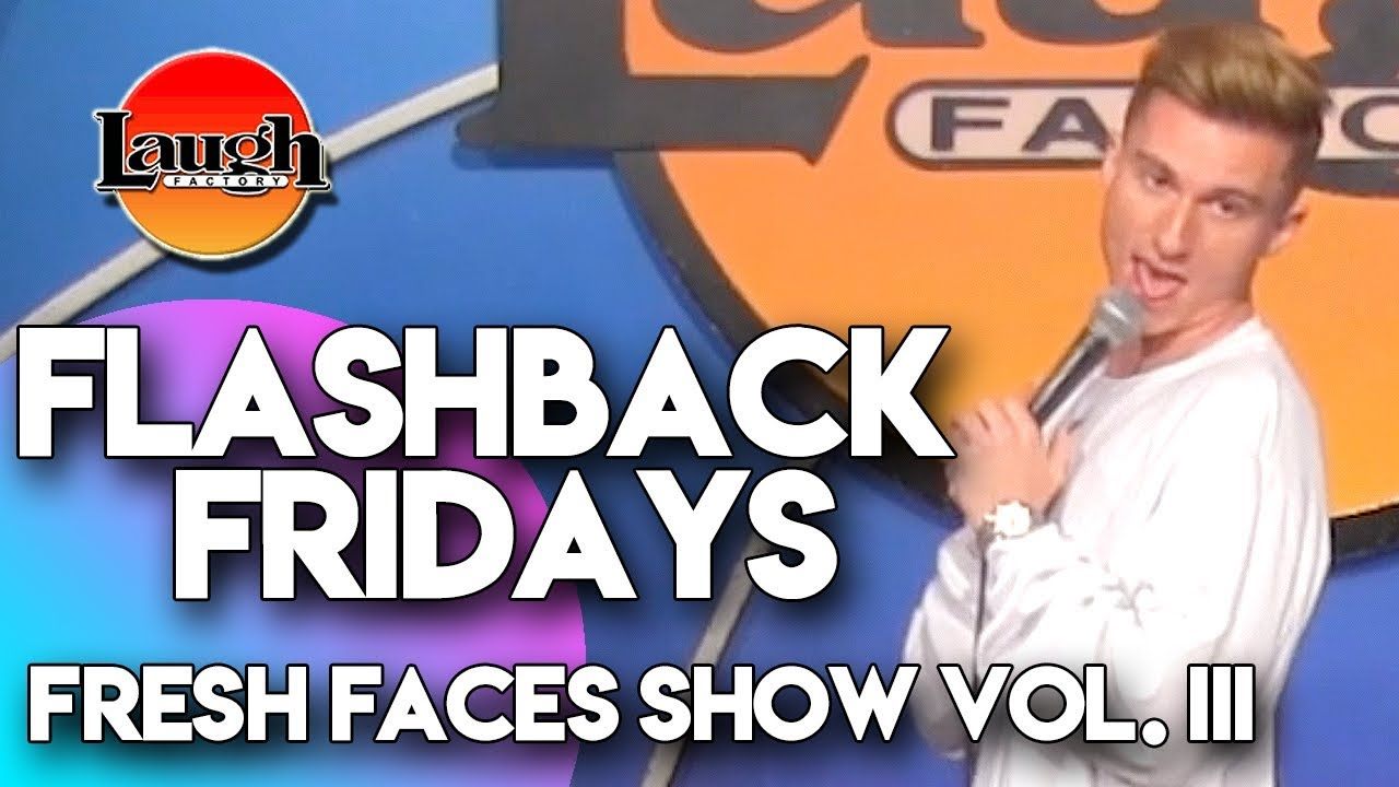 Download Flashback Fridays | Fresh Faces Show Vol. III | Laugh Factory Stand Up Comedy