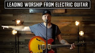 How to Lead Worship on Electric Guitar (Part 1)