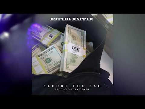DMT The Rapper  -Secure The Bag (Prod. by Zaytoven) CLEAN VERSION