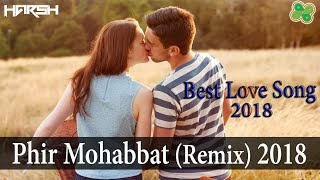 Phir Mohabbat (Remix) | Arijit Singh | Heart Touching Song | DJ Harsh King | WapKing Music