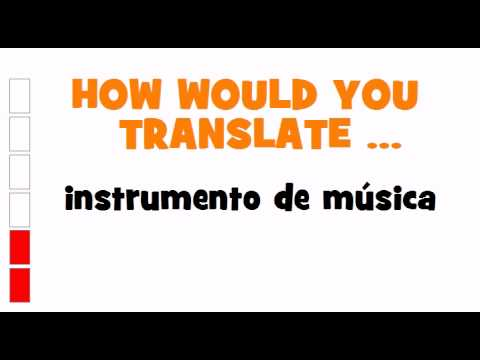 SPANISH TRANSLATION QUIZ = instrumento de música