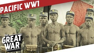 Invasions, Naval Battles and German Raiders - WW1 in the Pacific I THE GREAT WAR Special