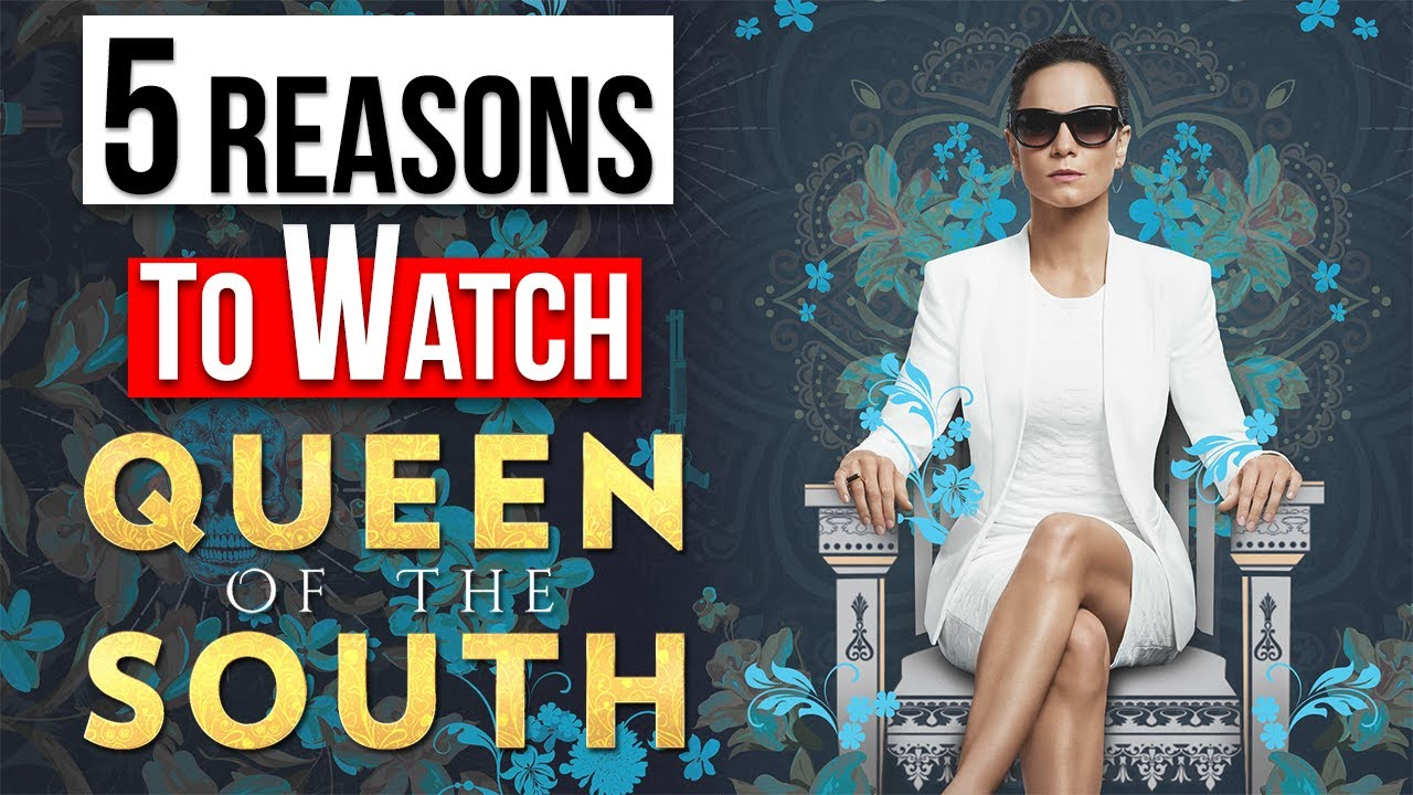 5 Reasons To Watch Queen Of The South Tv Series Review Youtube