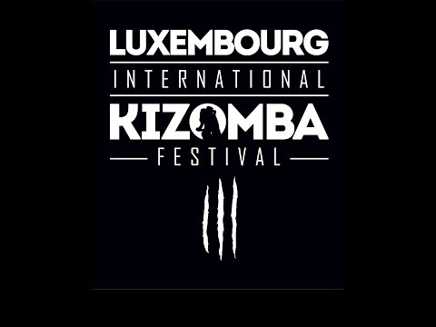 KIZOMBA LUXEMBOURG FESTIVAL (OFFICIAL REPORT)