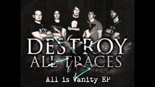 Destroy All Traces - At Sixes and Sevens