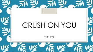 The Jets | Crush On You