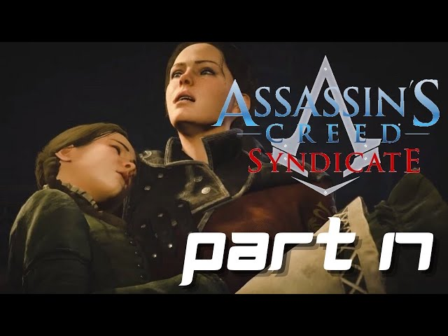 Assassin's Creed Syndicate Gameplay Part 17 - The Lady With The Lamp