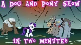 A Dog and Pony Show in Two Minutes