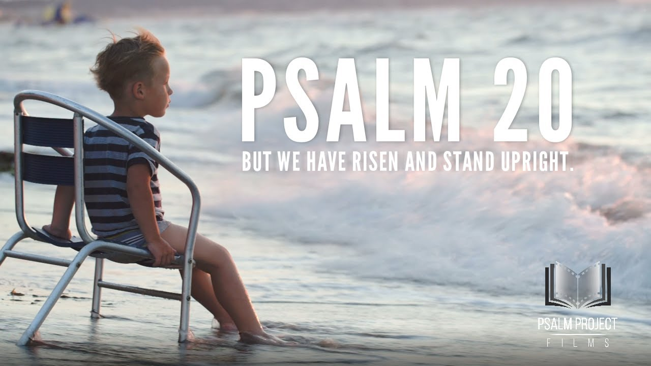 TOUCHING PSALM! Watch Psalm 20 come to LIFE! | But we have risen and stand upright.