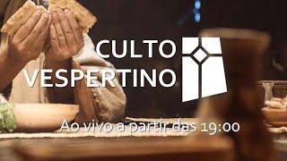 Culto Vespertino - Ceia do Senhor (05/09/2021)