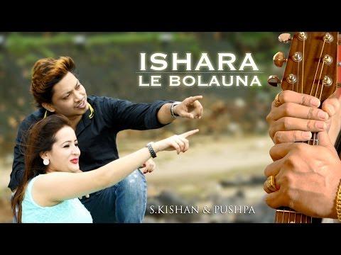 Isharale Bolauna Pardaina  & Pushpa  Nepali Song