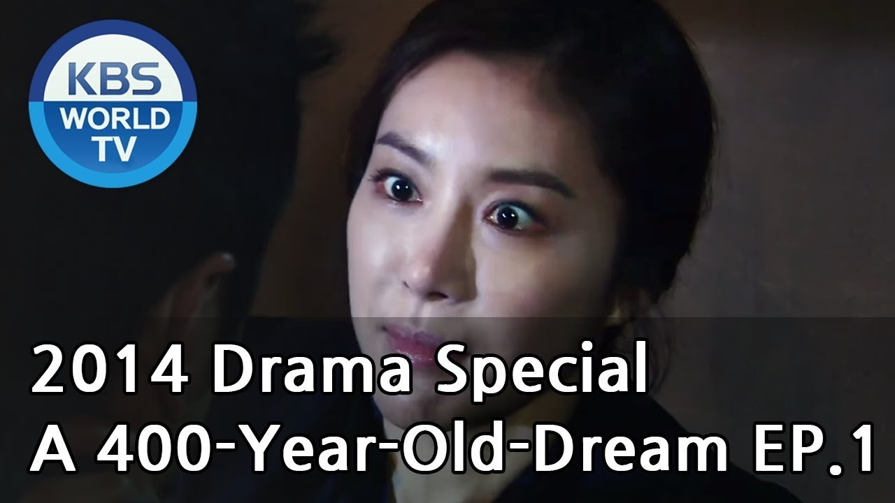 A 400-Year-Old Dream | 사백년의 꿈 Ep 1 [2014 Drama Special / ENG / 2014 08 29]