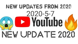 YouTube Updates 5-7-2002 New update on YouTube 2020 7 May 1st Jun