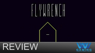 REVIEW /Flywrench