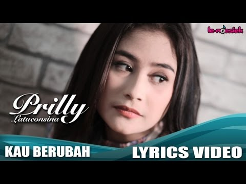 Prilly Latuconsina - Kau Berubah (Official Lyric Video)