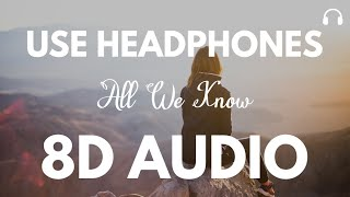 The Chainsmokers - All We Know (8D Audio) Ft. Phoebe Ryan
