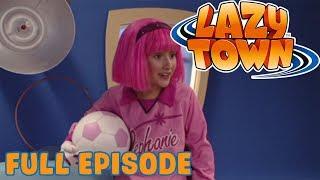 Lazy Town | Soccer Sucker | Full Episode