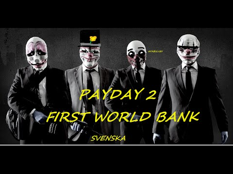 Payday 2 First World Band Svenska
