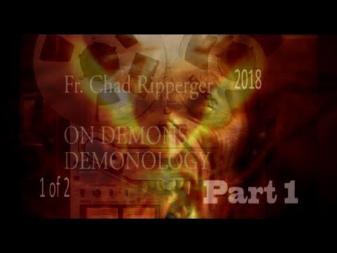 (Pt1) The Theology of Demons - Fr Chad Ripperger PhD / Exorcist 2018