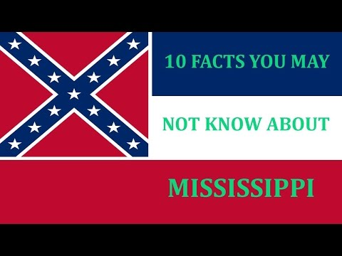 Mississippi - 10 Facts You May Not Know