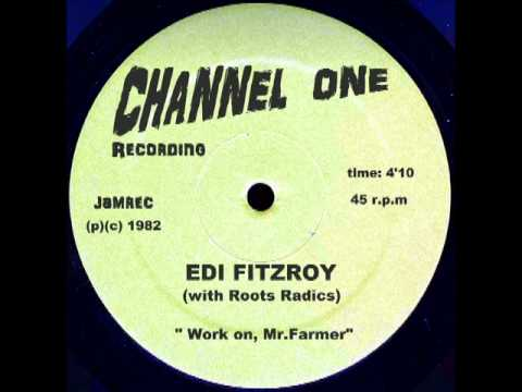 Edi Fitzroy & Roots Radics - Work On, Mr.Farmer - (CHANNEL ONE Records 1982 JA).