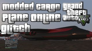 GTA 5 ONLINE : (NEW) CARGO PLANE ONLINE MODDED VEHICLES GLITCH (BIGGEST PLANE ON GTA)