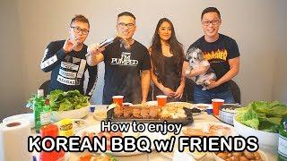 How to enjoy KOREAN BBQ w/ FRIENDS