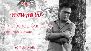 mp3 CINTO BUNGO SANJUANG - karya Anyar Sekjen PAPPRI Sumbar : Evan Budyana Vokal : Wawan CD