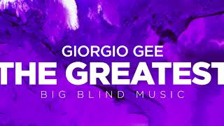 Giorgio Gee - The Greatest (Official Audio)