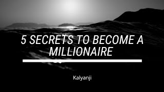 5 secrets to become a millionaire which nobody tells