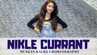 NIKLE CURRANT | Jassi Gill | Neha Kakkar | Dance Choreography | Muskan Kalra