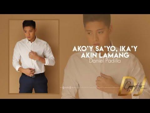 Daniel Padilla - Ako'y Sayo Ika'y Akin Lamang (Official Lyric Video) | DJ Greatest Hits