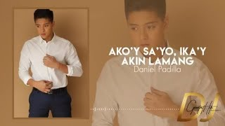 Ako'y Sayo Ika'y Akin Lamang - Daniel Padilla Lyrics)   DJ Greatest Hits