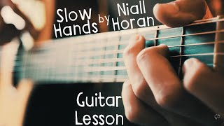 Slow Hands Niall Horan Guitar Tutorial // Slow Hands Guitar Lesson for Beginners!