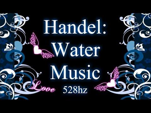 55 Minutes of Handel (Water Music) 528hz