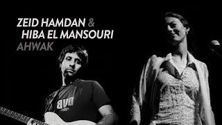 Zeid Hamdan & Hiba El Mansouri - Ahwak