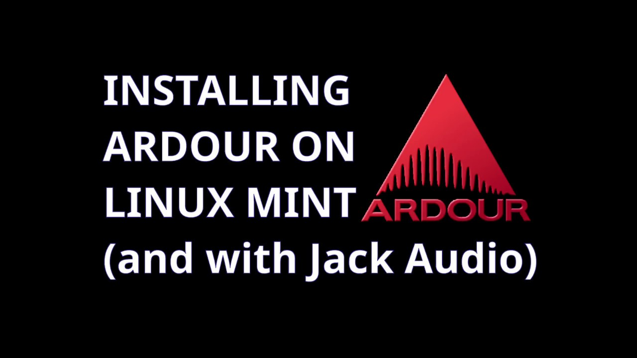 How to Install Ardour with Jack Audio on Linux Mint and Ubuntu