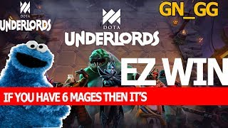 IF YOU GOT 6 MAGES THEN IT'S EASY WIN FOR YOU IN DOTA UNDERLORDS