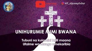 UNIHURUMIE MIMI BWANA - NYIMBO ZA KWARESMA